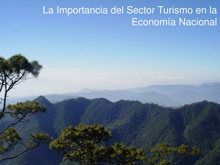 La Importancia del Sector Turismo en la Economía Nacional