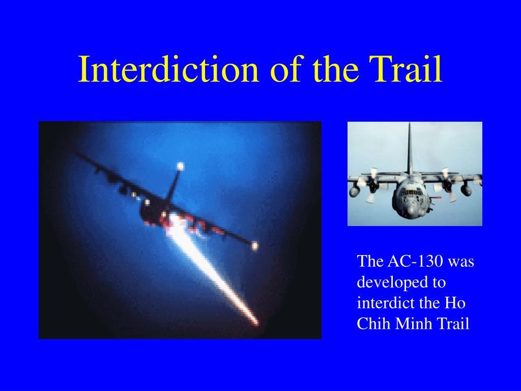 Interdiction of the Trail