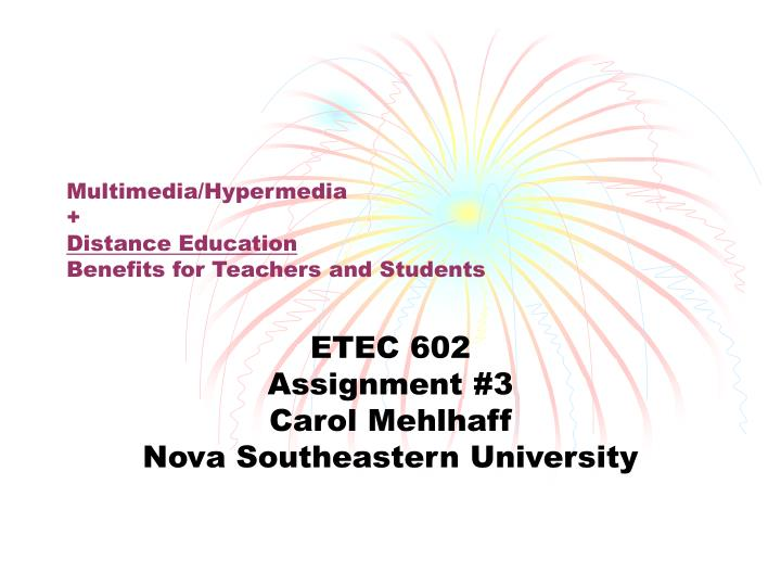 Multimedia hypermedia distance education benefits for teachers and students