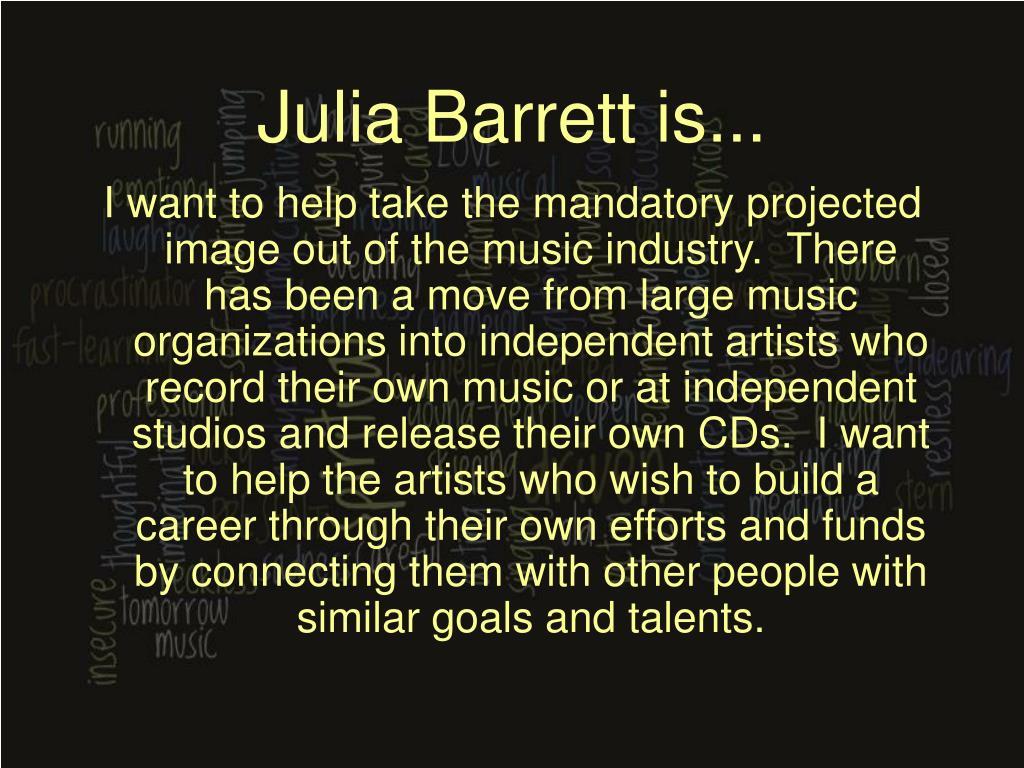 Julia Barrett is...