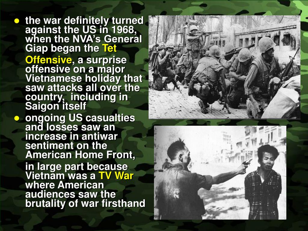 the war definitely turned against the US in 1968, when the NVA's General Giap began the