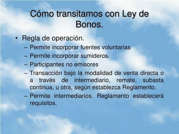 Cómo transitamos con Ley de Bonos.