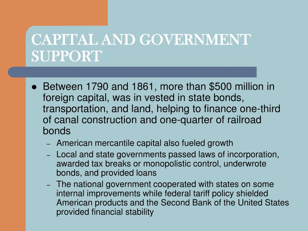 CAPITAL AND GOVERNMENT SUPPORT