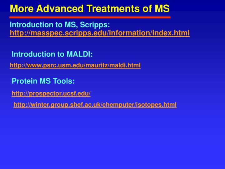 More Advanced Treatments of MS