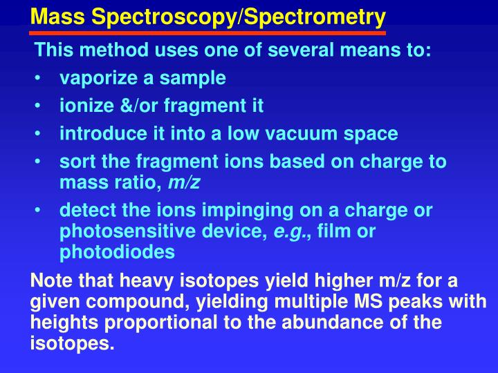 Mass Spectroscopy/Spectrometry