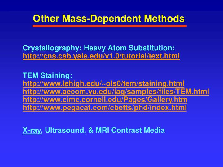 Other Mass-Dependent Methods