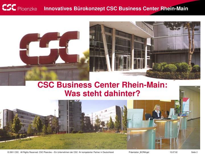 CSC Business Center Rhein-Main: