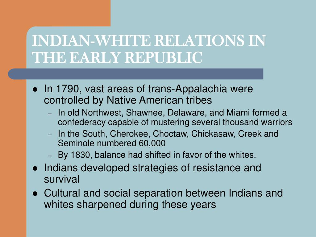INDIAN-WHITE RELATIONS IN THE EARLY REPUBLIC