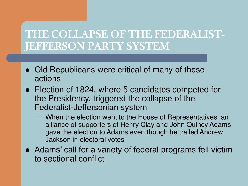 THE COLLAPSE OF THE FEDERALIST-JEFFERSON PARTY SYSTEM