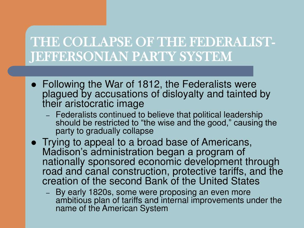 THE COLLAPSE OF THE FEDERALIST-JEFFERSONIAN PARTY SYSTEM