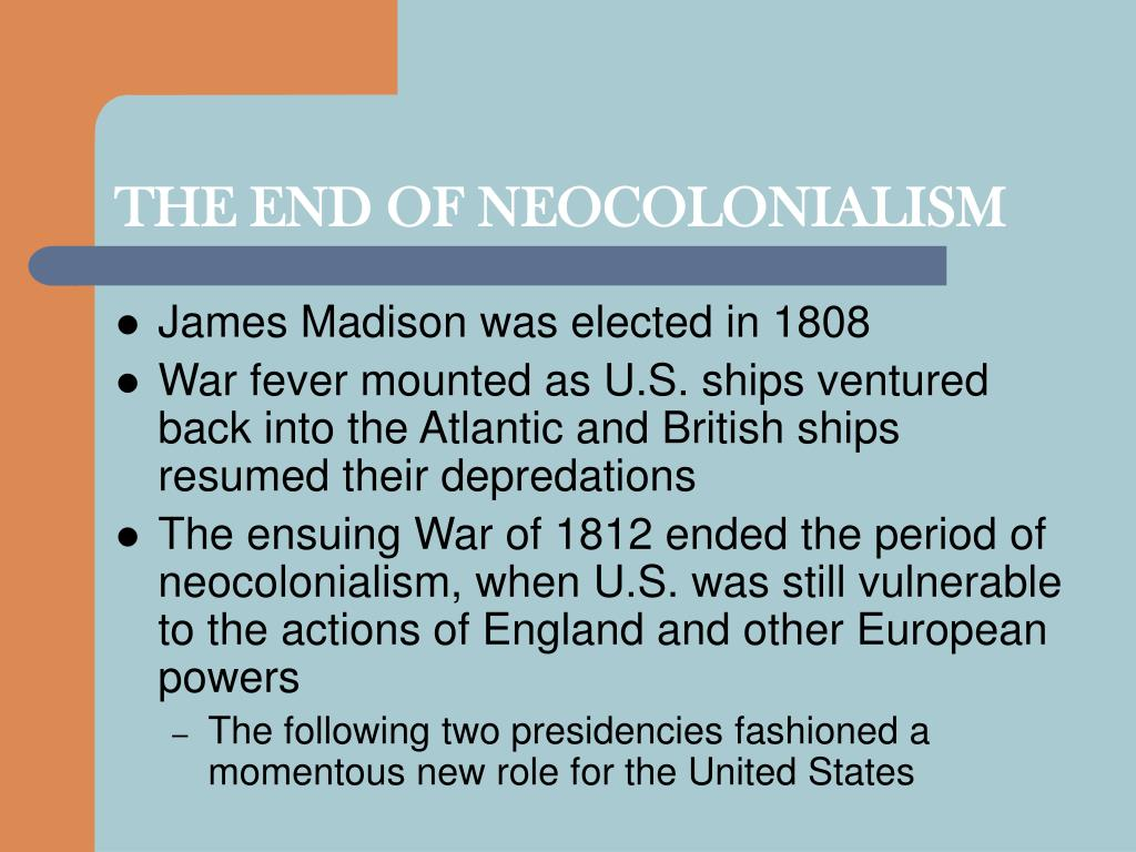 THE END OF NEOCOLONIALISM