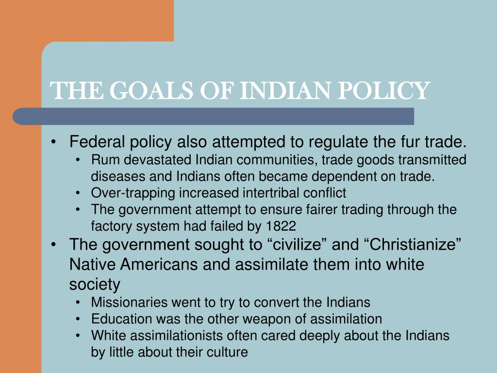 THE GOALS OF INDIAN POLICY