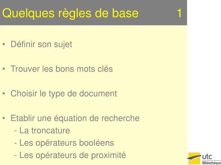 Quelques règles de base           1