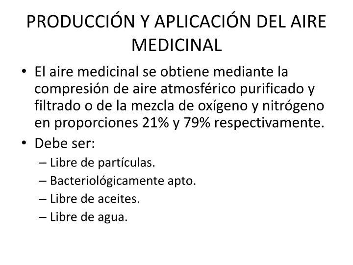 PRODUCCIÓN Y APLICACIÓN DEL AIRE MEDICINAL