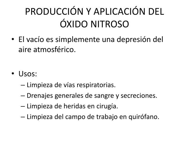 PRODUCCIÓN Y APLICACIÓN DEL ÓXIDO NITROSO