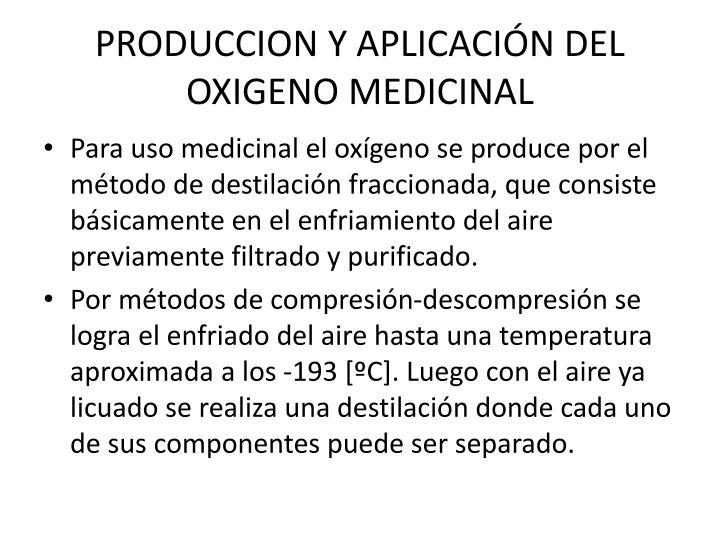 PRODUCCION Y APLICACIÓN DEL OXIGENO MEDICINAL