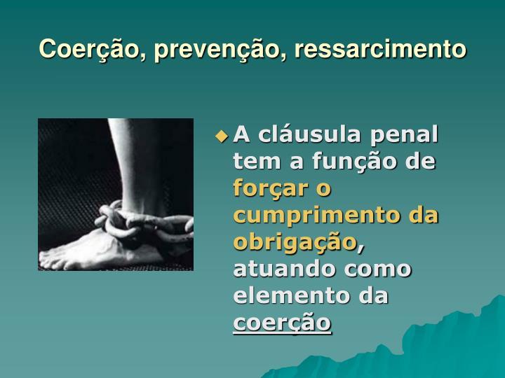 Coerção, prevenção, ressarcimento