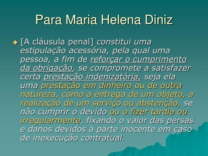 Para Maria Helena Diniz