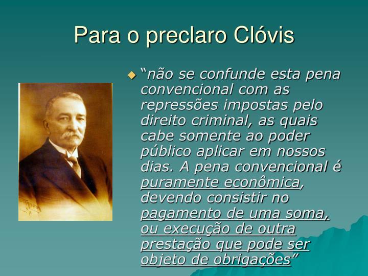Para o preclaro Clóvis