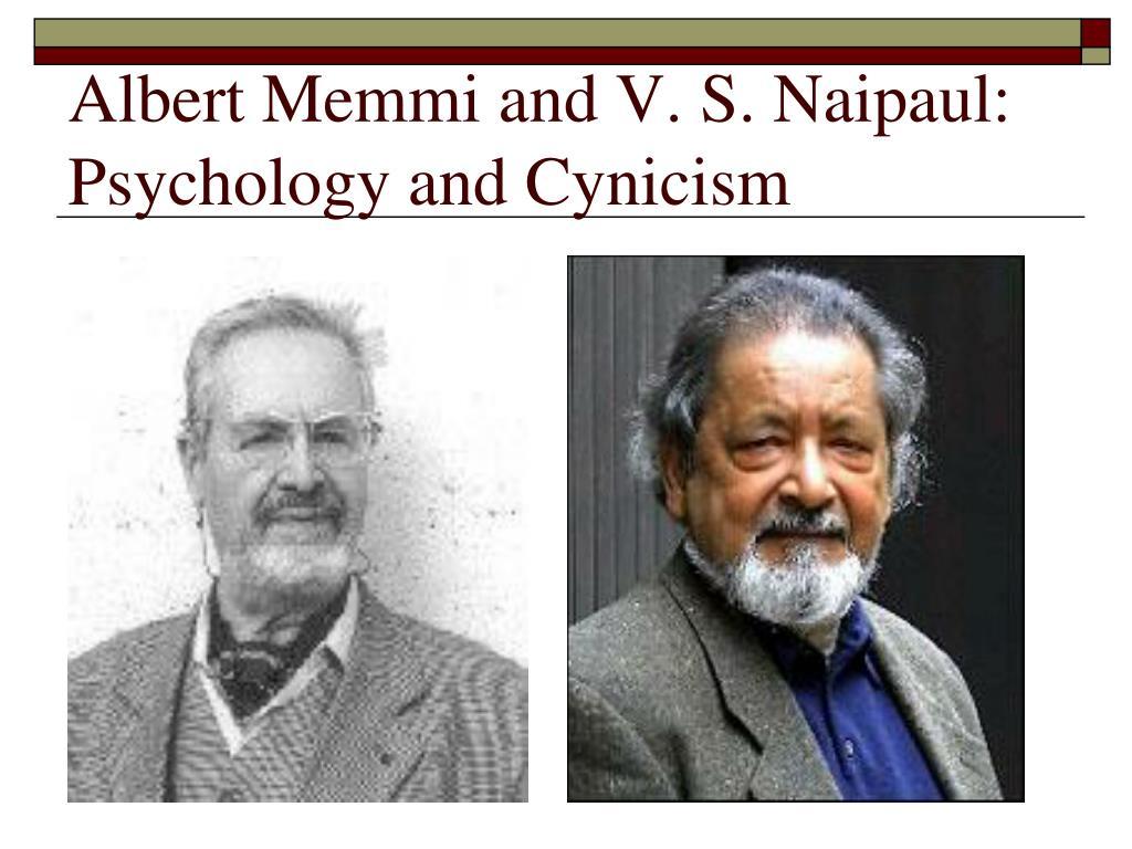 Albert Memmi and V. S. Naipaul: Psychology and Cynicism