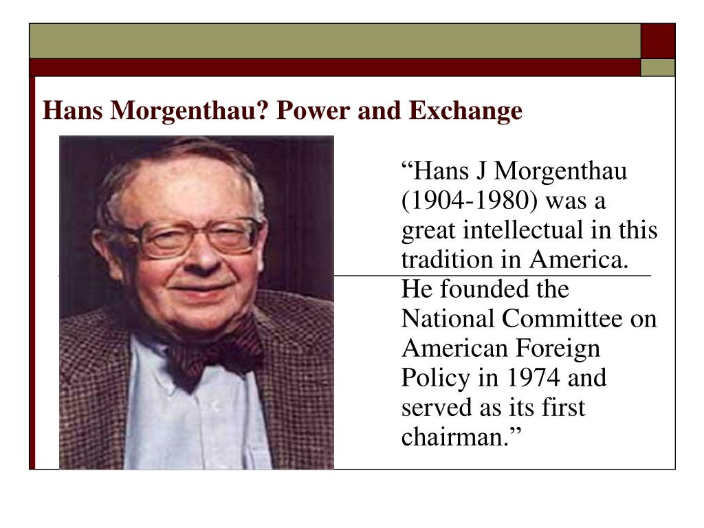 Hans Morgenthau? Power and Exchange