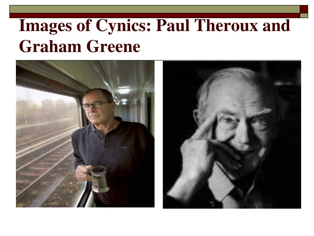 Images of Cynics: Paul Theroux and Graham Greene