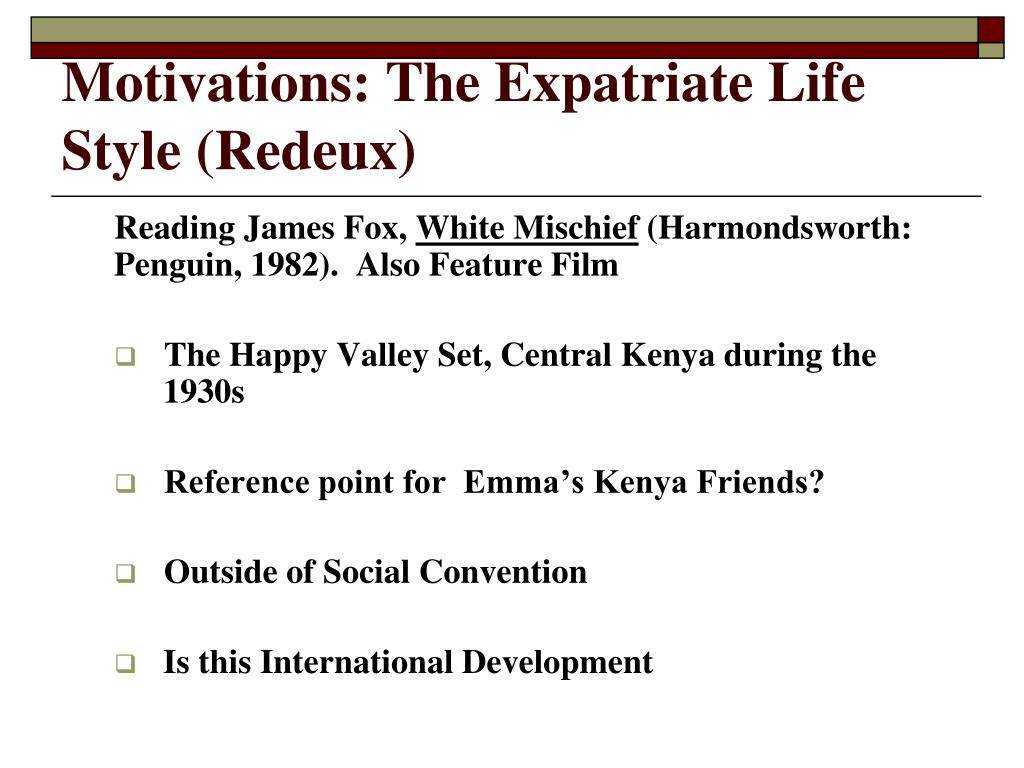 Motivations: The Expatriate Life Style (Redeux)