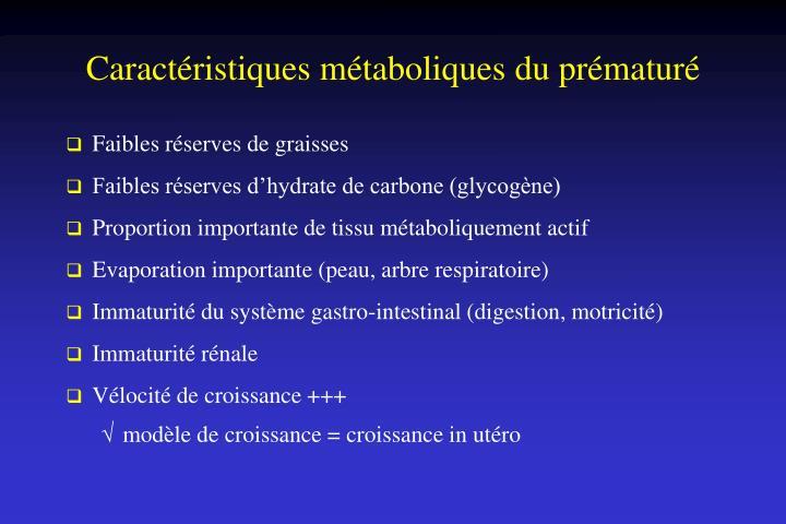 Caractéristiques métaboliques du prématuré