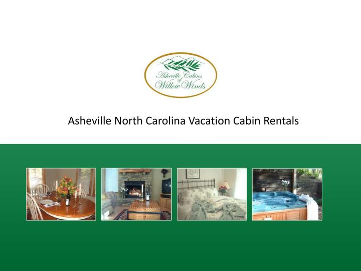 Asheville North Carolina Vacation Cabin Rentals