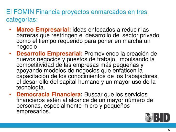 El FOMIN Financia proyectos enmarcados en tres categorías: