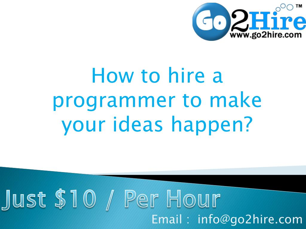 How to hire a programmer to make your ideas happen?