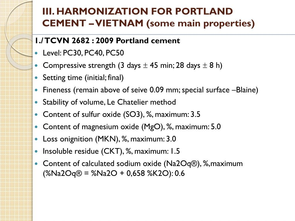 III. HARMONIZATION FOR PORTLAND CEMENT – VIETNAM (some main properties)