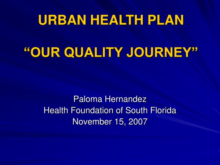 Urban health plan our quality journey