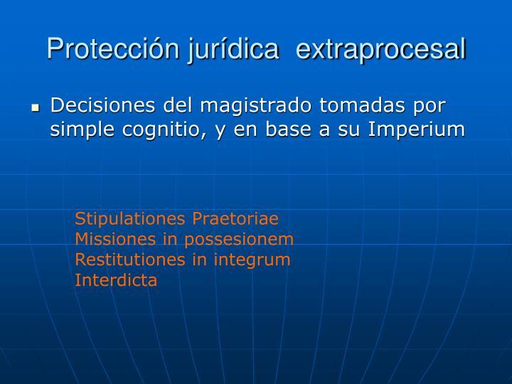 Protección jurídica  extraprocesal