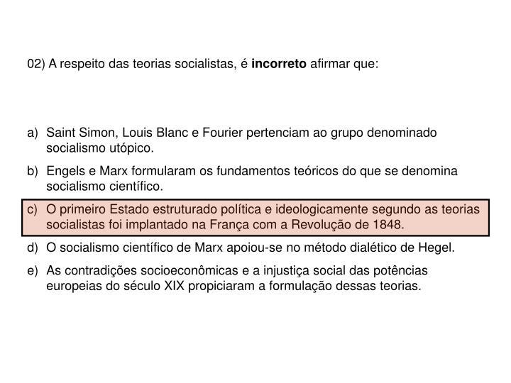02) A respeito das teorias socialistas, é
