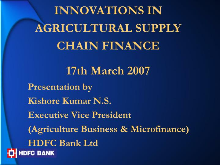 INNOVATIONS IN AGRICULTURAL SUPPLY CHAIN FINANCE