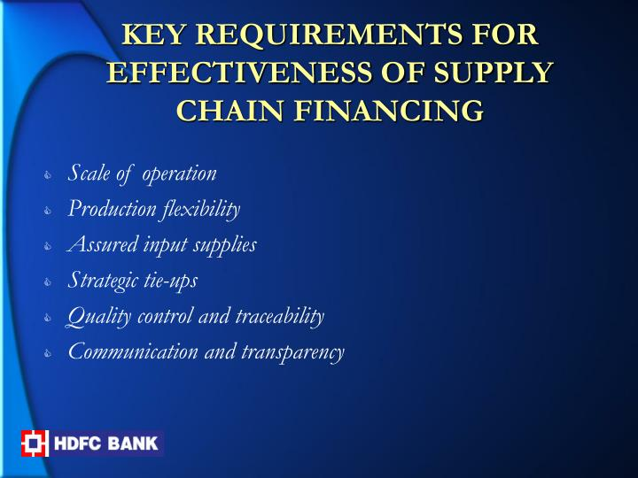 KEY REQUIREMENTS FOR EFFECTIVENESS OF SUPPLY CHAIN FINANCING