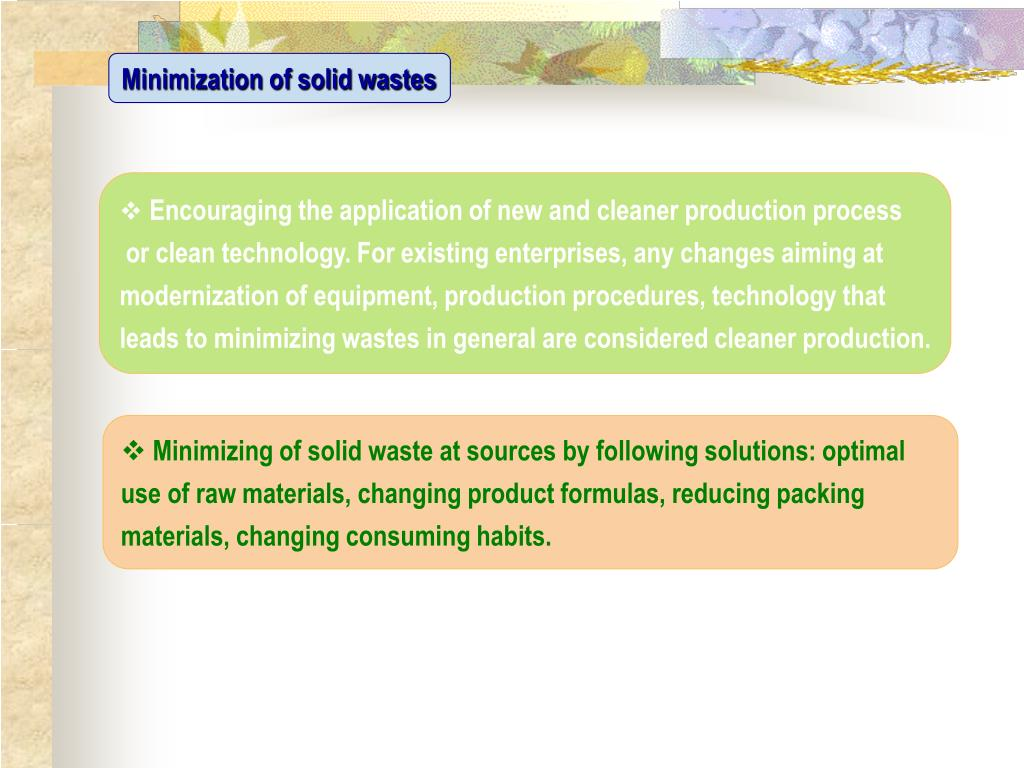 Minimization of solid wastes