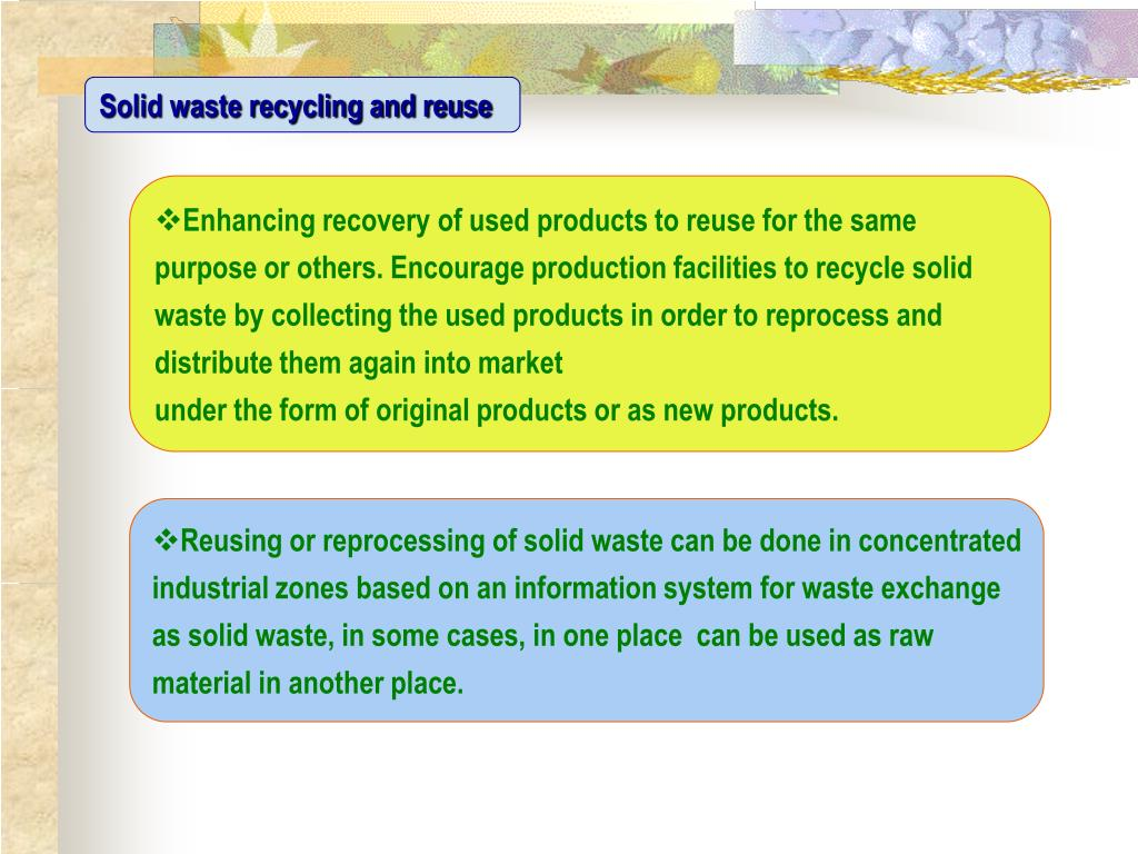 Solid waste recycling and reuse
