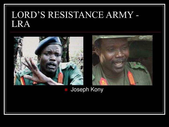 LORD'S RESISTANCE ARMY - LRA
