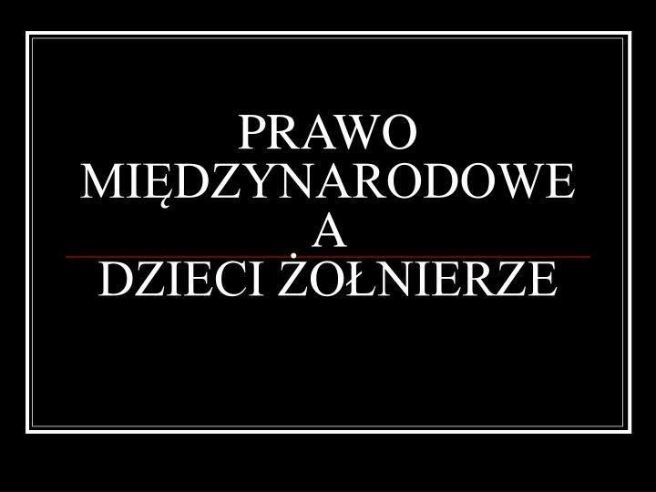 PRAWO MIĘDZYNARODOWE A