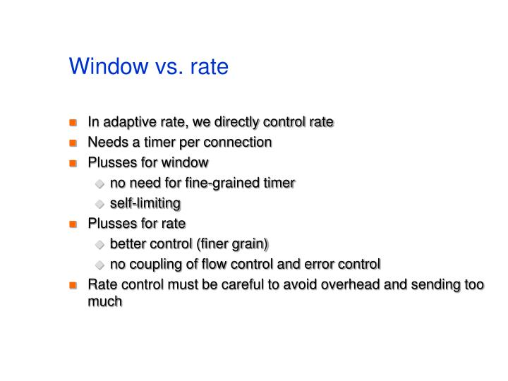 Window vs. rate