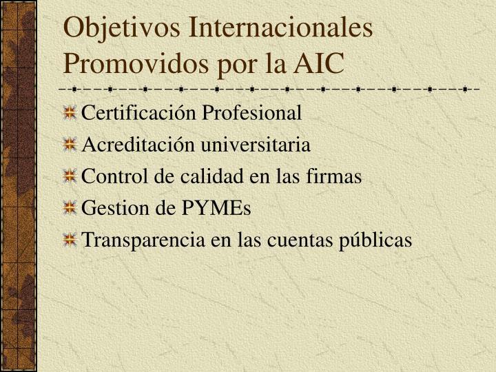 Objetivos Internacionales Promovidos por la AIC