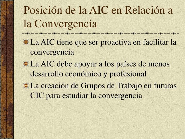 Posición de la AIC en Relación a la Convergencia
