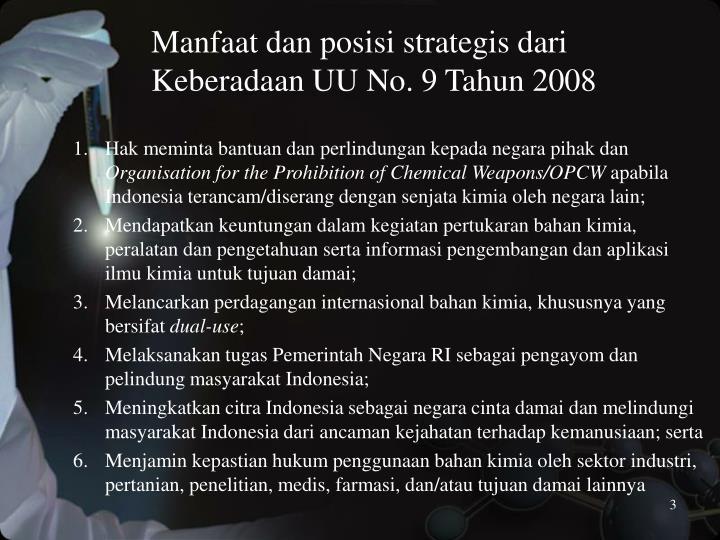 Manfaat dan posisi strategis dari Keberadaan UU No. 9 Tahun 2008