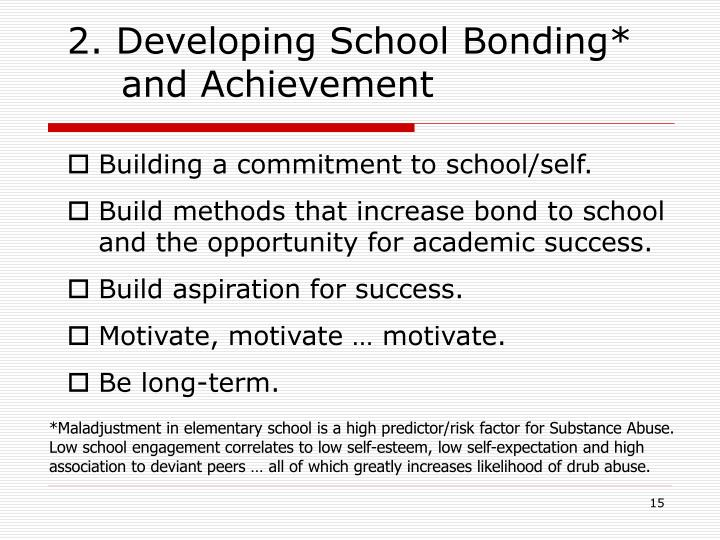 2. Developing School Bonding* and Achievement