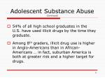 adolescent substance abuse continued