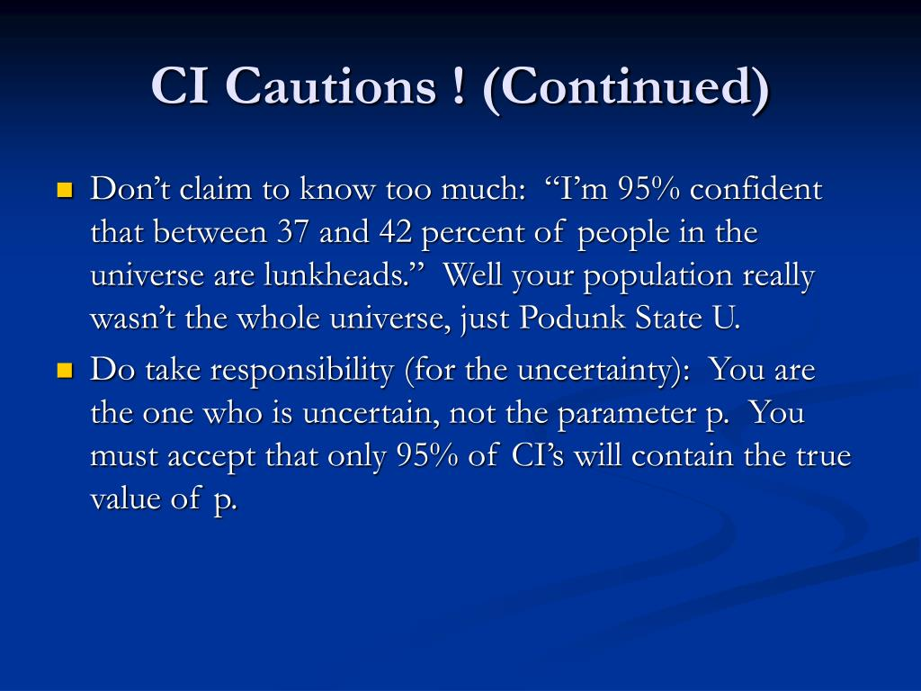 CI Cautions ! (Continued)