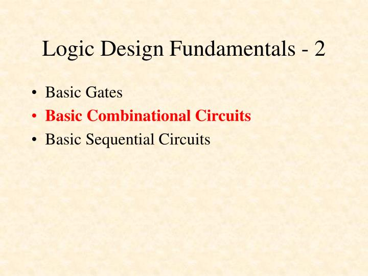 Logic Design Fundamentals - 2
