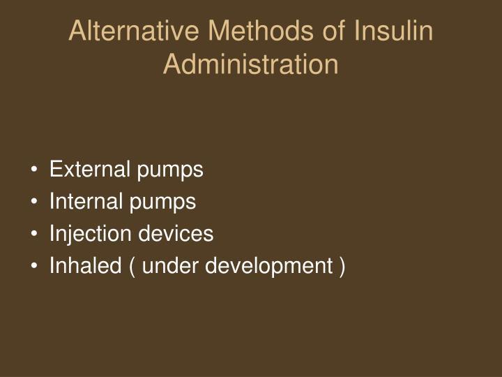 Alternative Methods of Insulin Administration